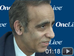 Dr. Chaudhary on Remaining Challenges With CAR T-Cell Therapy