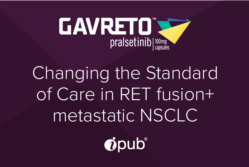 Changing the Standard of Care in RET fusion+ metastatic NSCLC