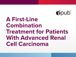 A New First-Line Combination Treatment for Patients With Advanced Renal Cell Carcinoma